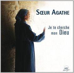 Je Te Cherche Mon Dieu - Soeur Agathe Dutrey | CD NEUF