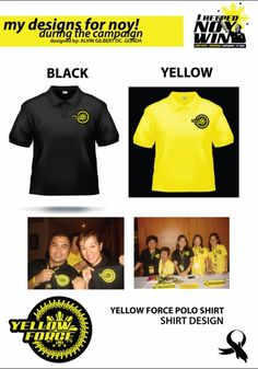 Yellow Force Polo Shirt  Designer: Alvin Gilbert Dc. Gonda  Email: abugonda@yahoo.com President Of The Philippines, My Design, Graphic Design, Yellow Shirts, Presidential Election, Black N Yellow, Shirt Designs, Polo Shirt, Campaign