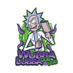 """""""Wubba Lubba"""" by TrulyEpic is a design Exclusive on sale for $11 today at https://www.TeeFury.com"""