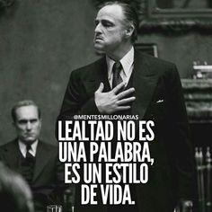 Lealtad no es una palabra es un estilo de vida