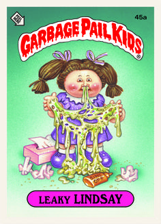 Garbage Pail Kids - I had so many of these. The one with the kid in the water cooler used to freak me out.
