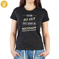 Damen Shirt für Frauen - einmal was ganz anders - Ich bin so gut das… Sex Motiv unanständiges Frauen T-Shirt Farbe: schwarz Gr: XXL - Shirts zum 18 geburtstag (*Partner-Link)