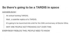 There's going to be a TARDIS in space!!!!!!!! Made my day!