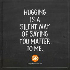 no hugs, no matter. Self Development Books, Love Is An Action, You Matter, Say You, Love Is Sweet, Life Lessons, Romance, Wisdom, Author