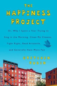 """The Happiness Project by Gretchen Rubin – """"I love this book because it is getting me to think deeper about what I do to bring happiness upon myself. I am a happy person, but am loving the new outlook and am loving making new goals to make myself really live a happy life."""" Kiki of Kiki and Company"""