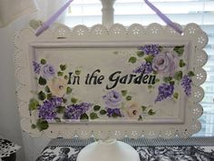 In the Garden Wall or Door Sign, Hand Painted Lilacs and Vintage Roses, ECS, CSSTeam