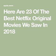 Here Are 23 Of The Best Netflix Original Movies We Saw In 2018 Need reprieve from ~family time~? It's time to hit up the 'flix. Netflix Original Movies, Netflix Movies To Watch, Good Movies On Netflix, Shows On Netflix, Top Movies, 2018 Movies, Amazon Movies, Buzzfeed Movies, Netflix Originals