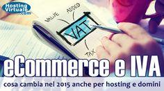 eCommerce e IVA, cosa cambia nel 2015 anche per hosting e domini #euvat #euvat2015