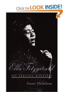 Ella Fitzgerald: The Complete Biography of First Lady of Jazz, Updated Edition: Stuart Nicholson: 9780415971195: Amazon.com: Books