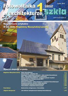 Fotowoltaika w architekturze 2015 Fotowoltaika w architekturze 2015 - numer specjalny miesięcznika Świat Szkła omawiający rolę ogniw fotowoltaicznych zintegrowanych z obiektami budwlanymi