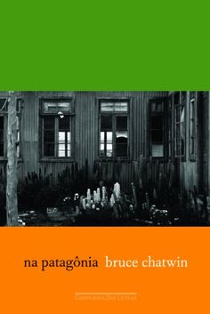 Na Patagônia por Bruce Chatwin https://www.amazon.com.br/dp/8535907947/ref=cm_sw_r_pi_dp_OzX9wb4MX0QJX