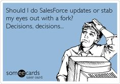 For Doug -should I do SalesForce updates or stab my eyes out with a fork? A Funny, Hilarious, Sales Motivation, Stress Quotes, Sales And Marketing, E Cards, Someecards, How I Feel, Just For Laughs