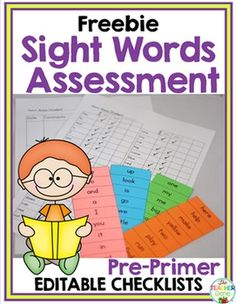 Sight Words Assessment Checklist {Kindergarten} FreebieThis free download is great for keeping track of student progress of high frequency words. This download uses words from Pre-Primer list. It includes a set of assessment cards for students to read from, and a fillable checklist.This checklist is a pdf file which can be filled in and saved electronically.