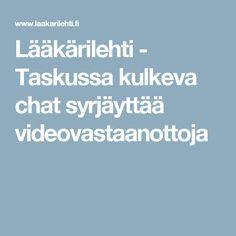 Lääkärilehti - Taskussa kulkeva chat syrjäyttää videovastaanottoja