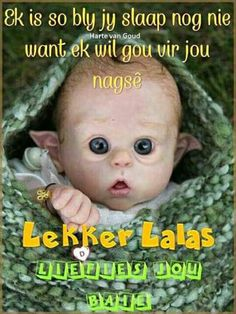 Lekker Dag, Goeie Nag, Goeie More, Afrikaans Quotes, Good Night Quotes, Qoutes, Van, Christian, Funny