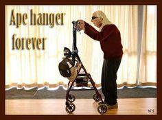 ape hanger. HA!