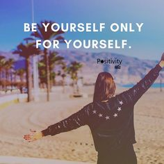 Be yourself only for yourself.#positivitynote #upliftingyourspirit