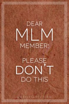 For the purposes of the article I am defining Multi-level Marketing as any business that has a downline.