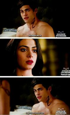 """He needs me, Iz. I can't... I can't live without him."" Alec and Izzy Lightwood"