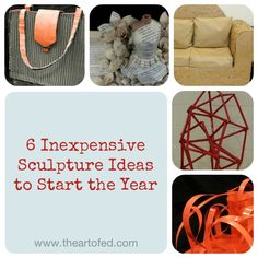 Six Inexpensive Sculpture Ideas to Start the Year