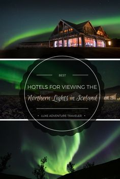 Book these hotels in Iceland for the best Northern Lights viewing right outside your door