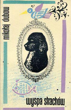 """""""Wyspa strachów"""" (Niebo s owczinku) Mikołaj Dubow Translated by Wacław Komarnicki Cover by Ewa Salamon Published by Wydawnictwo Iskry 1966"""