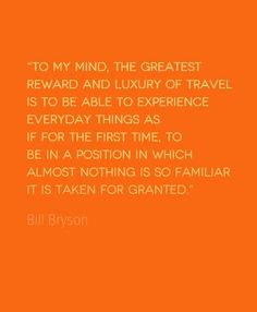 Travel Quote of the Week: The Luxury of Travel http://solotravelerblog.com/travel-quote-the-luxury-of-travel/