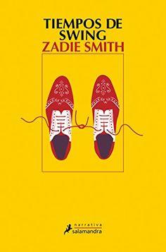 Buy Tiempos de swing by Zadie Smith and Read this Book on Kobo's Free Apps. Discover Kobo's Vast Collection of Ebooks and Audiobooks Today - Over 4 Million Titles! Zadie Smith Books, Oxford Shoes, Dress Shoes, Writers, Barcelona, Anton, Reading, Free Apps, Audiobooks