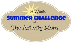 Summer Challenge with The Activity Mom - Try one new activity each week (list of ideas and pictures included). Guaranteed Summer Fun!