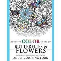 Butterflies and Flowers: Stress Relieving Mandalas and Patterns Adult Coloring Book
