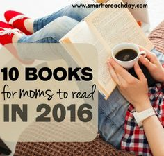 Good Books For Moms To Read in 2016!