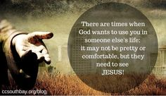 There are times when God wants to use you by cheri
