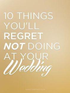 10 Things You'll Regret NOT Doing At Your Wedding #weddingDJ #regrets #weddingday Pinned by Michael Eric Berrios DJ/MC http://mbeventdjs.com