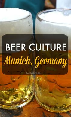 Explore the beer culture in Munich, Germany