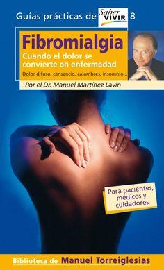 Cuando el dolor se convierte en enfermedad  Guías prácticas de Saber Vivir  Es uno de los libros que más me ha ayudado al principio  Manuel Torreiglesias, Manuel Martínez Lavín