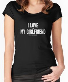 I Love It When My Girlfriend Lets Me Play Video Games Women's Fitted Scoop T-Shirt