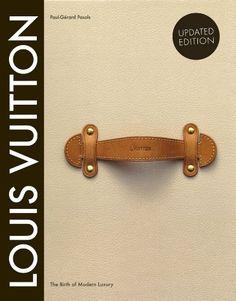 Louis Vuitton: The Birth of Modern Luxury Updated Edition: Louis Vuitton: 9781419705564