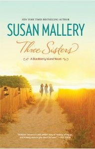 Three Sisters by Susan Mallery  Lessons learned from 3 neighbors