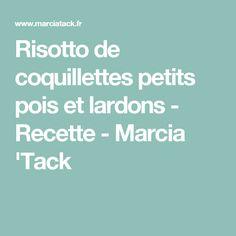 Risotto de coquillettes petits pois et lardons - Recette - Marcia 'Tack