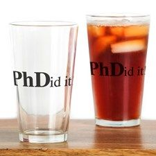 PhDid It! PhD Drinking Glass for