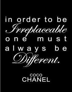 Image detail for -In Order to be Irreplaceable Quote by Coco Chanel 11x14 Print