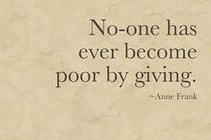No-one has ever become poor by giving
