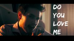 Do You Love Me - cover - I'm back youtube!
