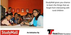 StudyMall gives us a chance to learn the things that we forget from interacting with  rural children.