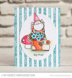 You Gnome Me Stamp Set and Die-namics, Lots of Hugs Stamp Set, Distressed Stripes Background, Wonky Stitched Oval STAX Die-namics - Anna Kossakovskaya  #mftstamps
