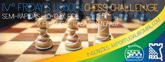 Casa do Xadrez de Alpiarça: 4º Friday's Lisbon Chess Challenge - 3º torneio