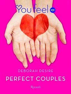 Titolo: Perfect Couples - Autore: Deborah Desire  #libri #letteratura