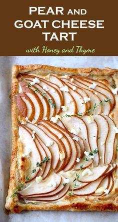 Top view of a golden brown puff pastry tart topped with thinly sliced pears garnished with goat cheese and fresh thyme on a parchment paper lined baking sheet. Puff Pastry Appetizers, Puff Pastry Recipes, Cheese Appetizers, Appetizer Recipes, Supper Recipes, Cheese Pastry, Cheese Tarts, Goat Cheese Recipes, Cheese Dessert