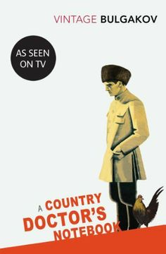 A Country Doctor's Notebook (Vintage Classics) by Mikhail Bulgakov, http://www.amazon.co.uk/dp/0099529564/ref=cm_sw_r_pi_dp_82Lrrb1N72JMV