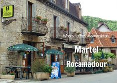 Learn more about your options for overnight accommodation between Martel and Rocamadour.